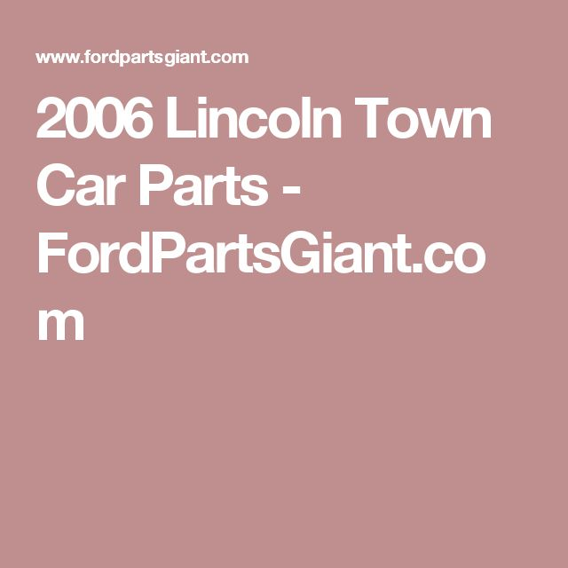 2006 Lincoln Town Car Parts - FordPartsGiant.com