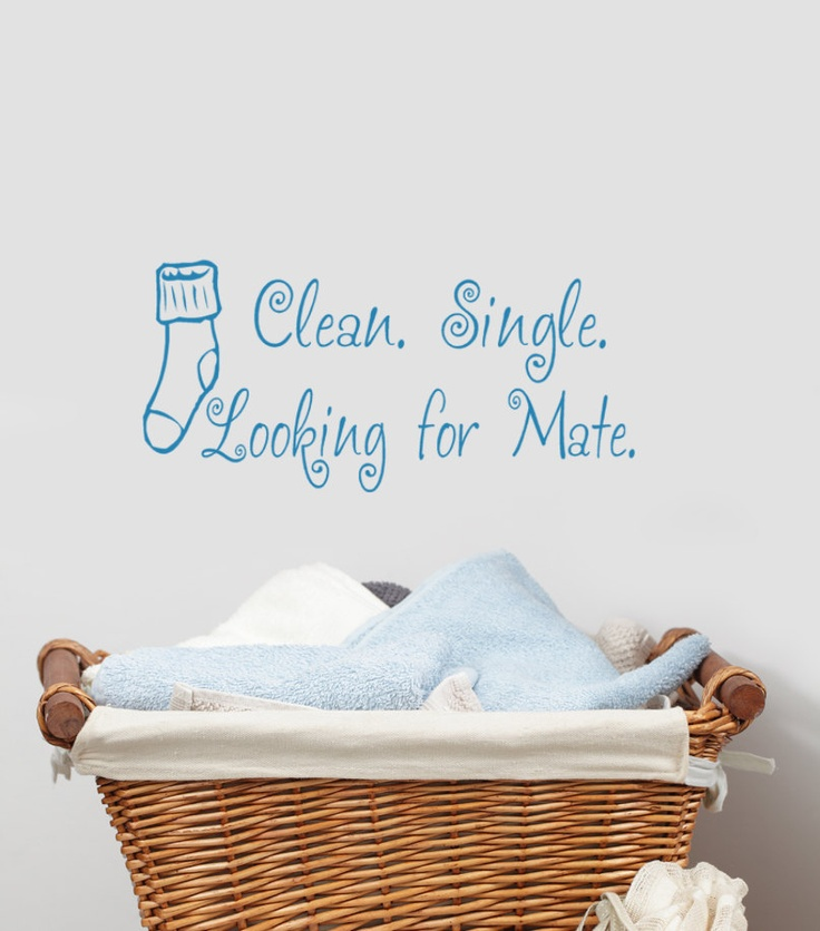 Clean, Single, Looking for Mate Laundry decor decal Missing Sock Sticker Vinyl Wall art, $12.00, via Etsy.