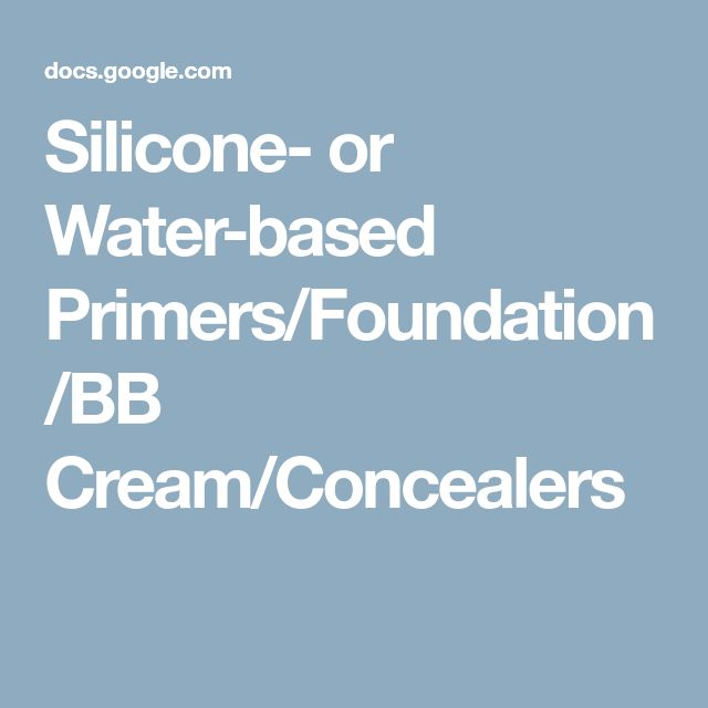 Silicone- or Water-based Primers/Foundation/BB Cream/Concealers