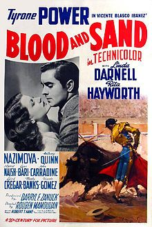 Blood and Sand (1941) is a Technicolor film produced by 20th Century Fox, directed by Rouben Mamoulian and starring Tyrone Power, Linda Darnell, Rita Hayworth, and Alla Nazimova. It is based on the Spanish 1909 novel Blood and Sand (Sangre y arena) by Vicente Blasco Ibáñez.