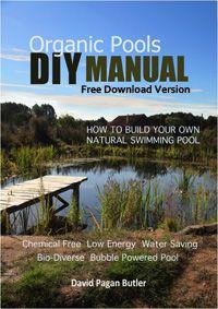 Sitio en Inglés dedicado a las piscinas naturales. Cómo funcionan y cómo montarse una propia. Con un manual gratuito para descargar del DIY.