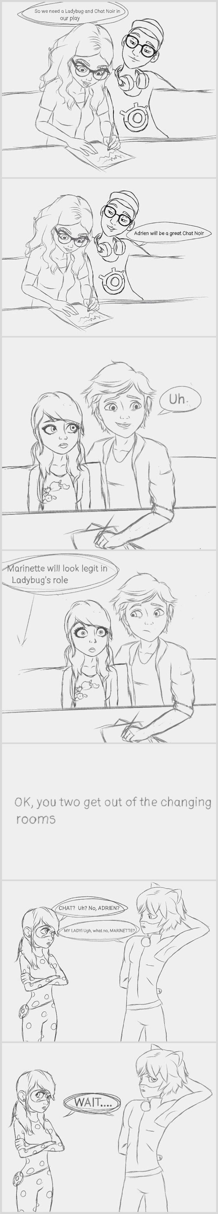 """Alya: """"Entonces necesitamos a Ladybug y Chat Noir en nuestro juego"""" Nino: """"Adrien será un gran Chat Noir"""" Adrien: """"uh"""" Alya: """"Marinette parecerá legítimo en el papel de Ladybug"""" """"OK, USTEDES DOS SALGAN DE LOS VESTIDORES"""" Marinette: """"Chat?, oh, no, Adrein?"""" Adrien: """"My lady, ugh no, Marinette.."""" """"Espera..."""" -- lo siento, no soy buena traduciendo"""