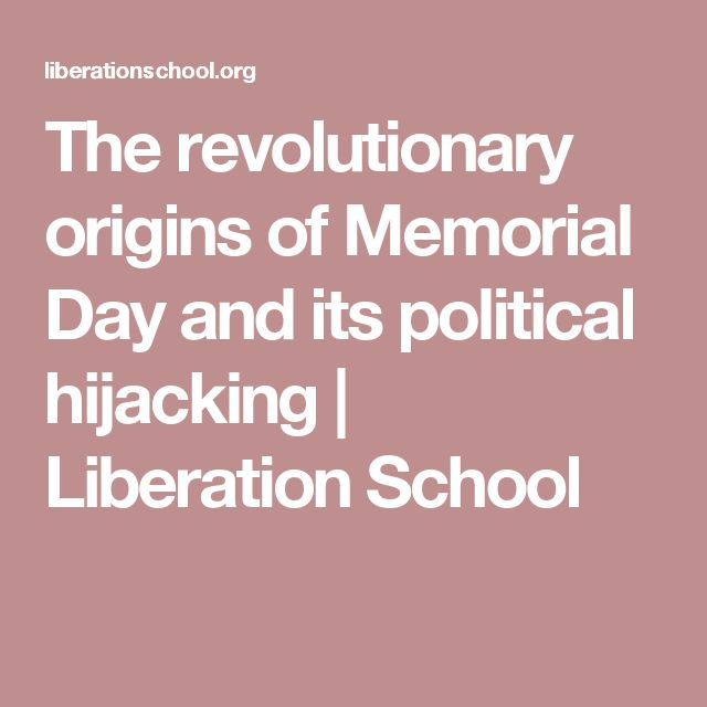 The revolutionary origins of Memorial Day and its political hijacking | Liberation School