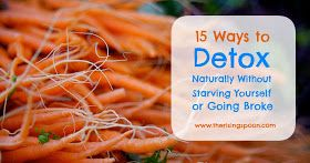 Fifteen Ways to Detox Naturally Without Starving Yourself or Going Broke   www.therisingspoon.com
