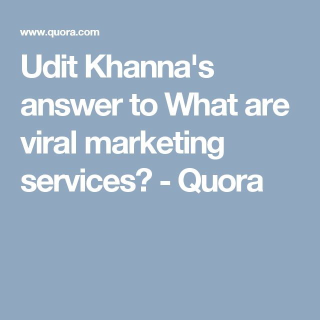 Udit Khanna's answer to What are viral marketing services? - Quora