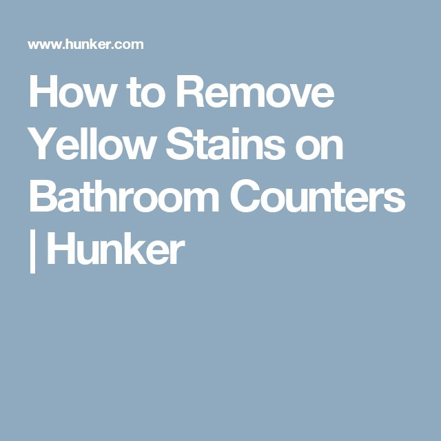 How to Remove Yellow Stains on Bathroom Counters   Hunker
