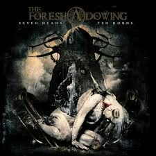 The Foreshadowing - Seven Heads, Ten Horns