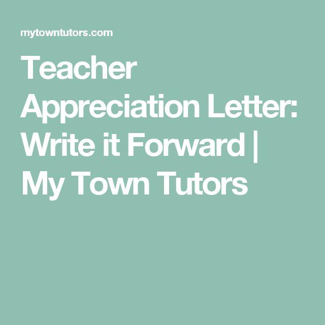 Teacher Appreciation Letter: Write it Forward   My Town Tutors