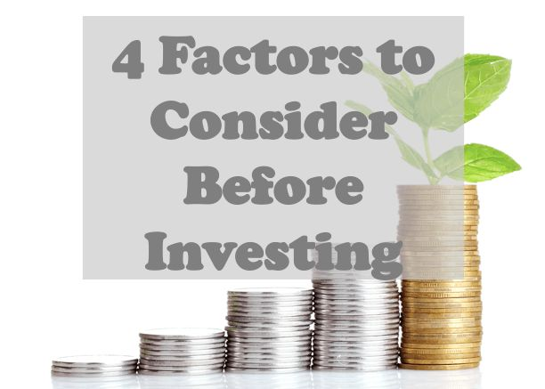4 Factors to Consider Before Investing