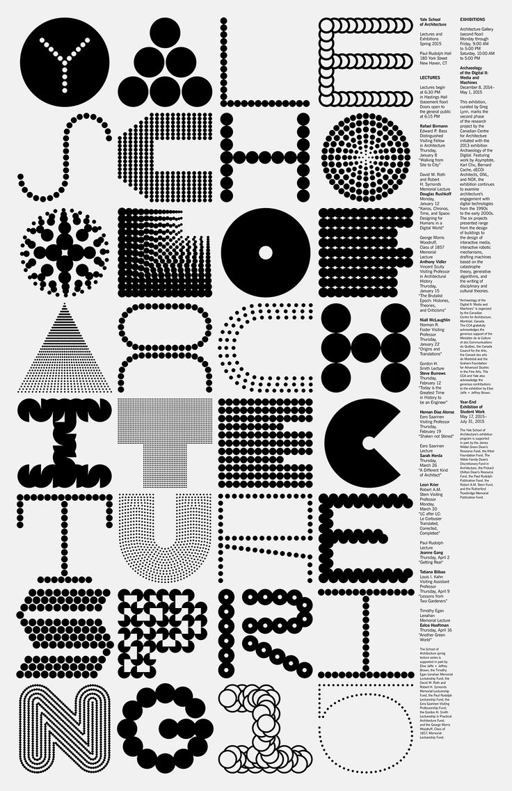 Jessica Svendsen : Yale School of Architecture Posters : Since 1998, the Yale School of Architecture posters follow two specific design restraints: black and white on a standard poster size. Within these parameters, each of these posters uses custom typography to announce symposia, lectures, and exhibitions, while pushing their forms with simplicity and experimentation