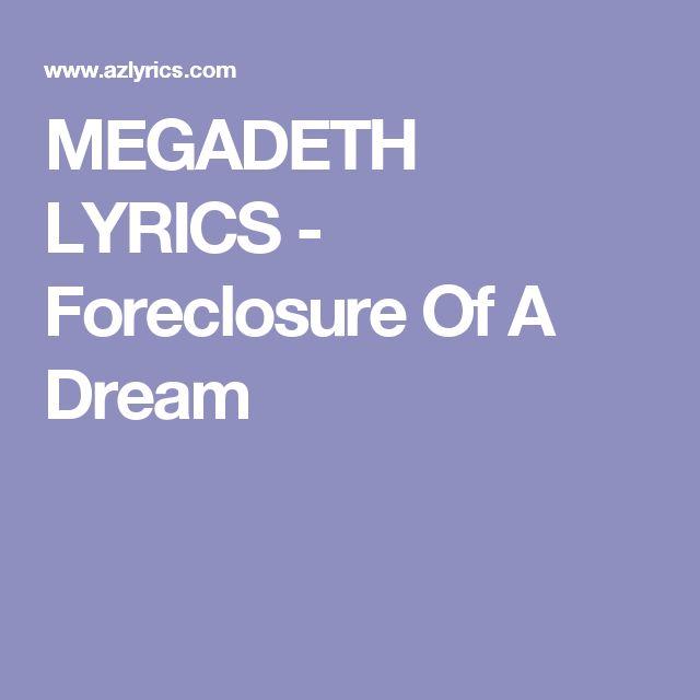 MEGADETH LYRICS - Foreclosure Of A Dream