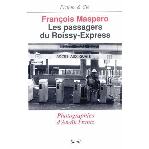 Les passagers du Roissy-Express  François Maspero