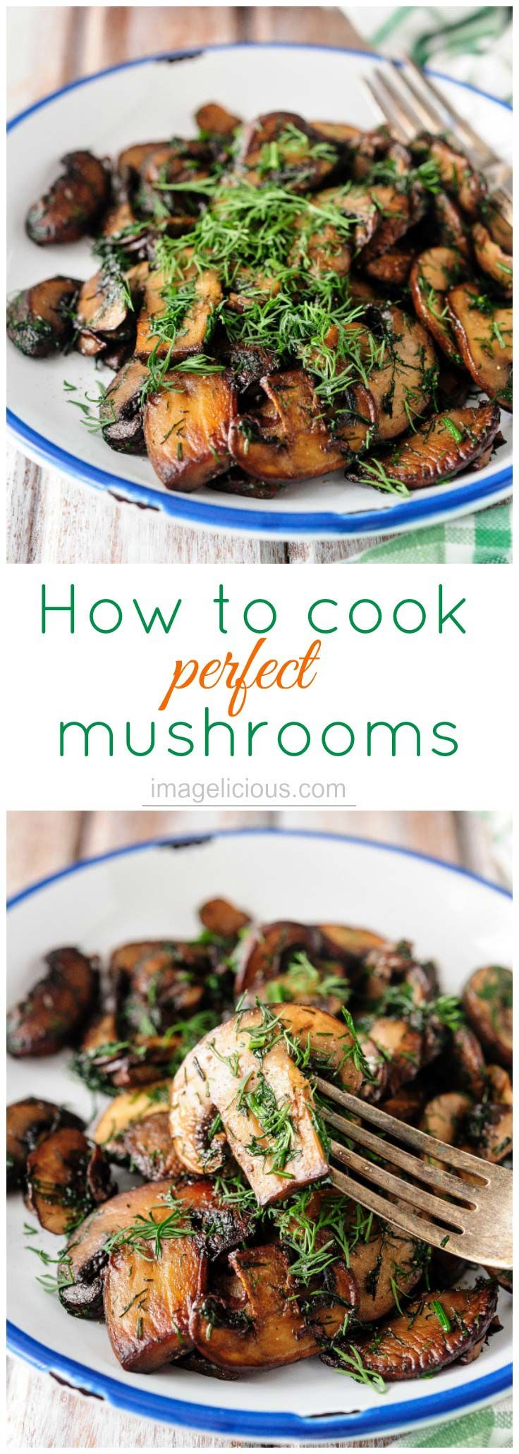 How to cook perfect mushrooms every time - use these tips to cook delicious golden mushrooms without any fuss   Imagelicious