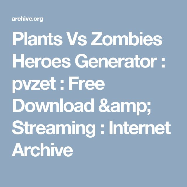 Plants Vs Zombies Heroes Generator : pvzet : Free Download & Streaming : Internet Archive