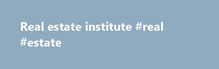Real estate institute #real #estate http://real-estate.remmont.com/real-estate-institute-real-estate/  #real estate institute # About About The NYU School of Professional Studies Schack Institute of Real Estate offers master's degrees and graduate certificates, diploma programs, and career advancement courses, and in partnership with the NYU School of Professional Studies Paul McGhee Division, the B.S. in Real Estate. With master's degrees in Construction Management. Real Estate.… Read More…
