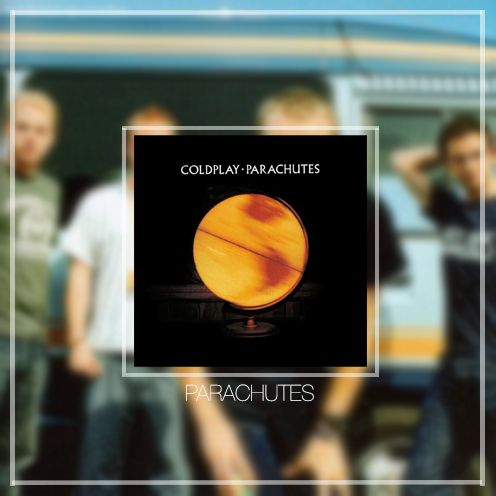 2000 - Parachutes (I really love this album!) // Don't Panic / Shiver / Spies / Sparks / Yellow / Trouble / Parachutes / High Speed / We Never Change / Everything's Not Lost