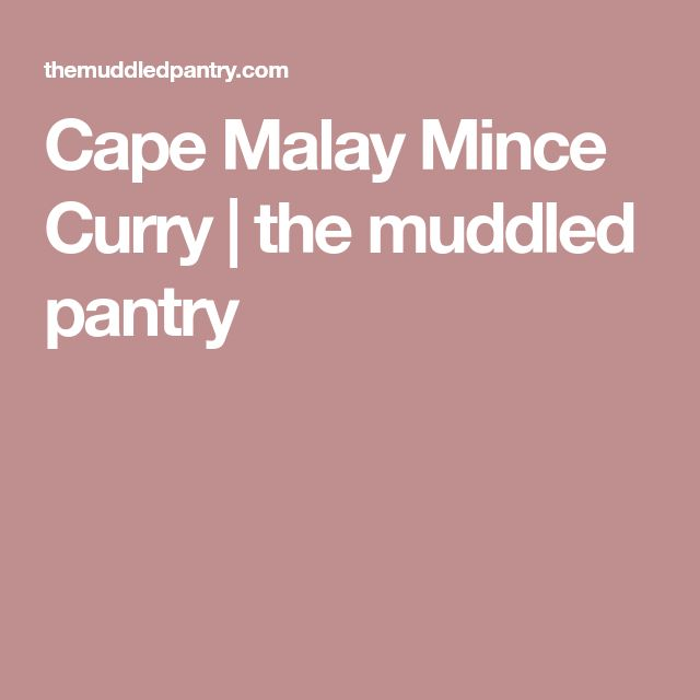 Cape Malay Mince Curry | the muddled pantry
