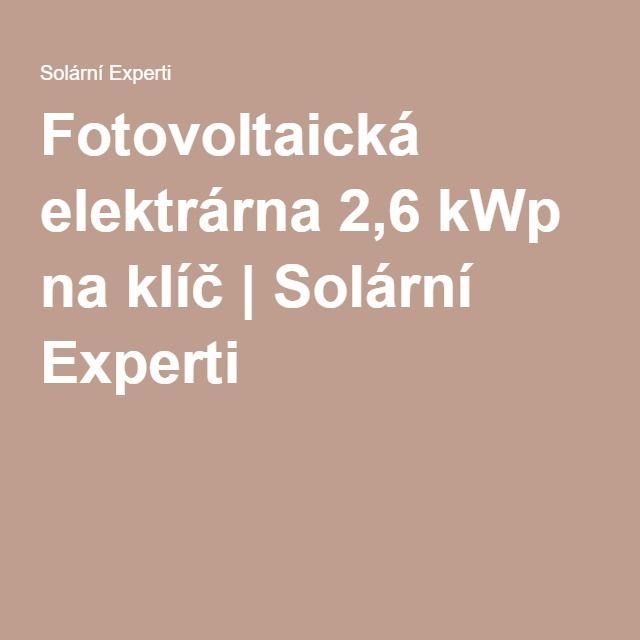 Fotovoltaická elektrárna 2,6 kWp na klíč| Solární Experti