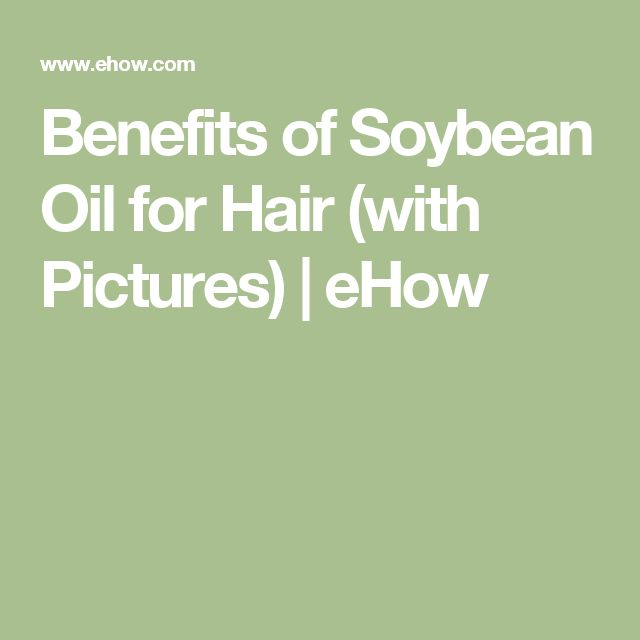 Benefits of Soybean Oil for Hair (with Pictures) | eHow