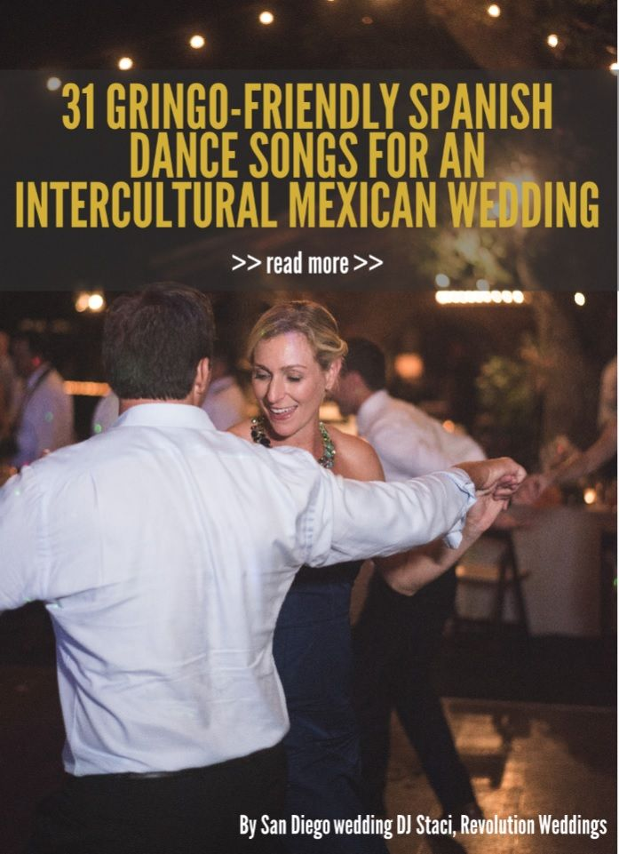 31 Gringo-Friendly Spanish Dance Songs for an Intercultural Mexican Wedding | San Diego DJ Staci