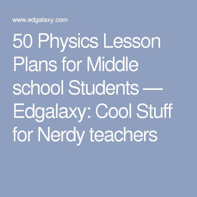 Best 25+ Physics Lessons ideas on Pinterest | Sample of lesson ...