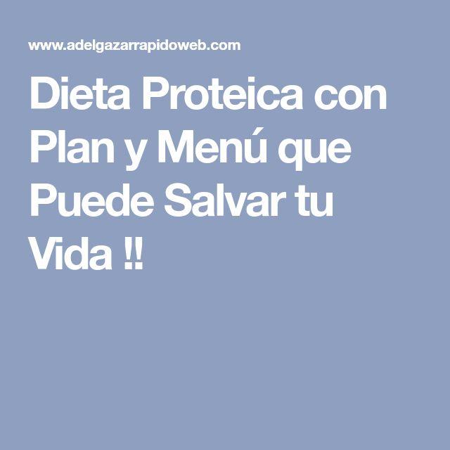 Dieta Proteica con Plan y Menú que Puede Salvar tu Vida !!