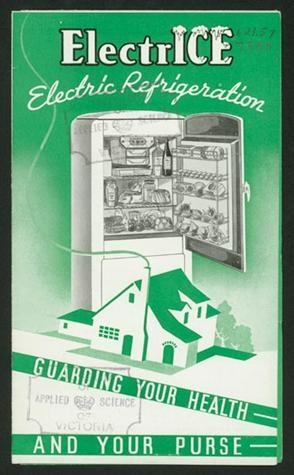 Brochure dating from 1936 advertising Australian-made 'ElectrIce' electric refrigerators (fridges), titled 'Electrice Electric Refrigeration...Guarding Your Health And Your Purse'.
