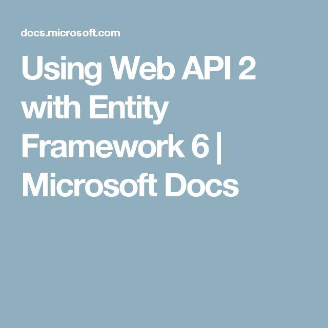 Using Web API 2 with Entity Framework 6 | Microsoft Docs