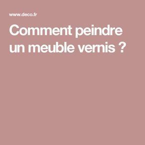 25 best ideas about repeindre un meuble vernis on - Poncer un meuble vernis ...