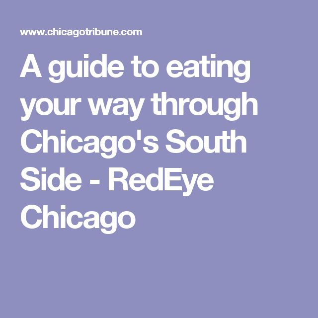 A guide to eating your way through Chicago's South Side - RedEye Chicago