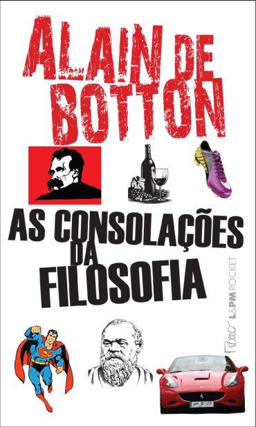 As Consolações da Filosofia - Alain de Botton
