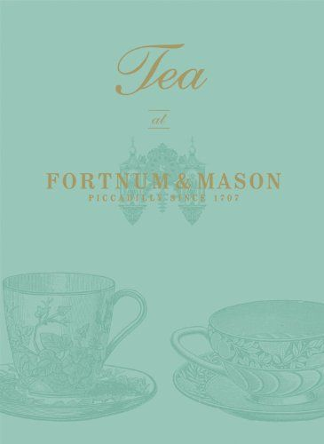Tea at Fortnum & Mason by Fortnum & Mason http://www.amazon.co.uk/dp/009193768X/ref=cm_sw_r_pi_dp_dNesub0Q4V8RB
