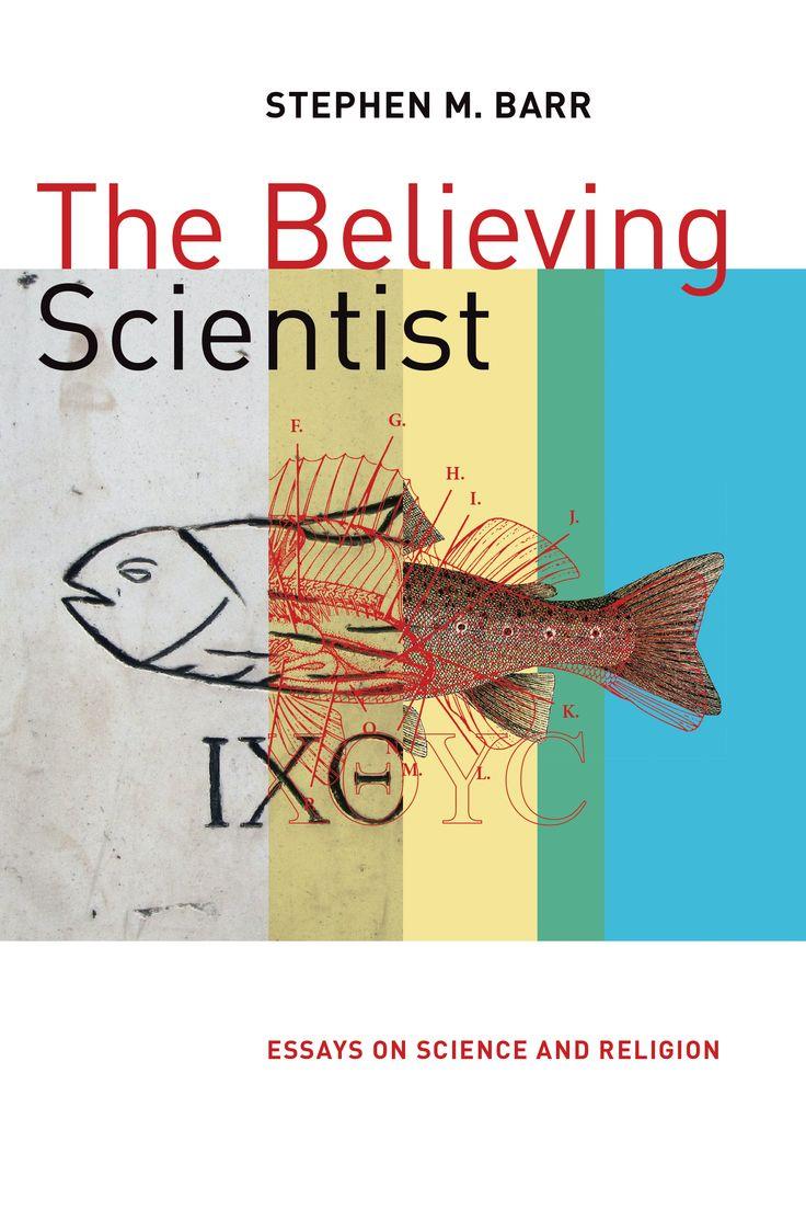 The Believing Scientist - Stephen M. Barr : Eerdmans