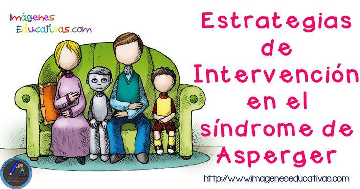 Estrategias de Intervención en el síndrome de Asperger .  El síndrome de Asperger Características a) Definición El síndrome de Asperger (AS) es un trastorno severo del desarrollo, considerado como un trastorno neuro-biológico en...