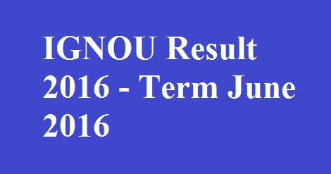 Ignou BDP,B.Ed,BBA,BCA,BA Result June 2016 Results,IGNOU Entrance Exam 2016 Results, IGNOU BEd 2016 Entrance Test Result, IGNOU BEd Entrance Exam 2016 Result, IGNOU BEd Results 2016, IGNOU BEd Result September, IGNOU 2016 BEd Exam Results, IGNOU New Delhi Result 2016, IGNOU BEd 2016 Result Analysics, IGNOU 2016 Merit List Details, IGNOU BEd Result 2016, Indira Gandhi National Open University BEd 2016 Result, IGNOU BEd 2016 Rank List, IGNOU 2016 Result Display, IGNOU 2016 Answer Key…