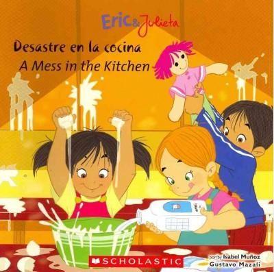 Desastre en la cocina / A Mess in the Kitchen