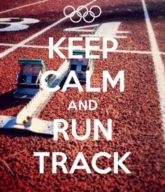 Keep calm and run track! Wish there was one for long jump...