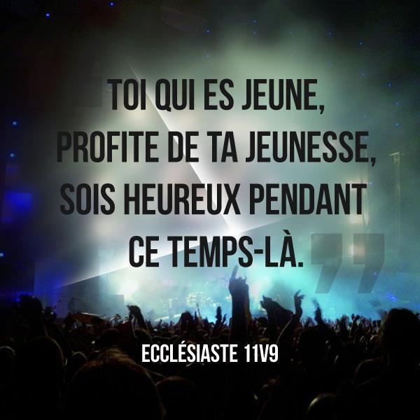 La Bible - Versets illustrés - Ecclésiaste 11:9 - Toi qui es jeune, profite de ta jeunesse, sois heureux pendant ce temps-là.
