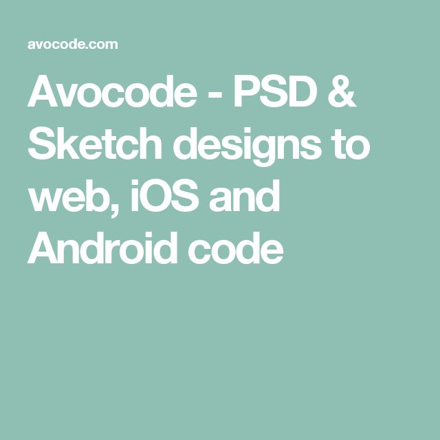 Avocode - PSD & Sketch designs to web, iOS and Android code