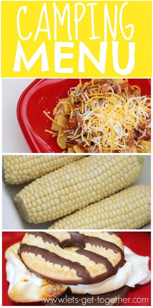 Camping Menu  Let's Get Together - walking tacos, cooler corn (as in how to cook corn on the cob in a cooler), and the only way you'll ever want to do s'mores again! #smores #campingfood #recipes
