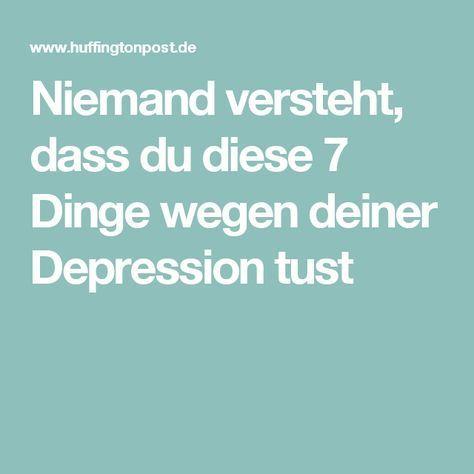 Niemand versteht, dass du diese 7 Dinge wegen deiner Depression tust