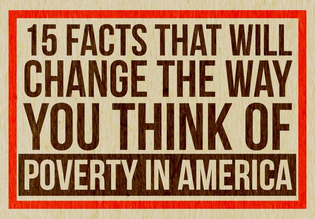 15 Facts That Will Change The Way You Think Of Poverty In America. 1.2 MILLION high school kids are homeless factoid hit me the hardest. America the great...we need to return to common sense policies and raise the minimum wage to start!