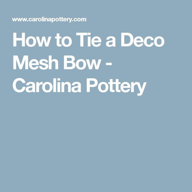 How to Tie a Deco Mesh Bow - Carolina Pottery