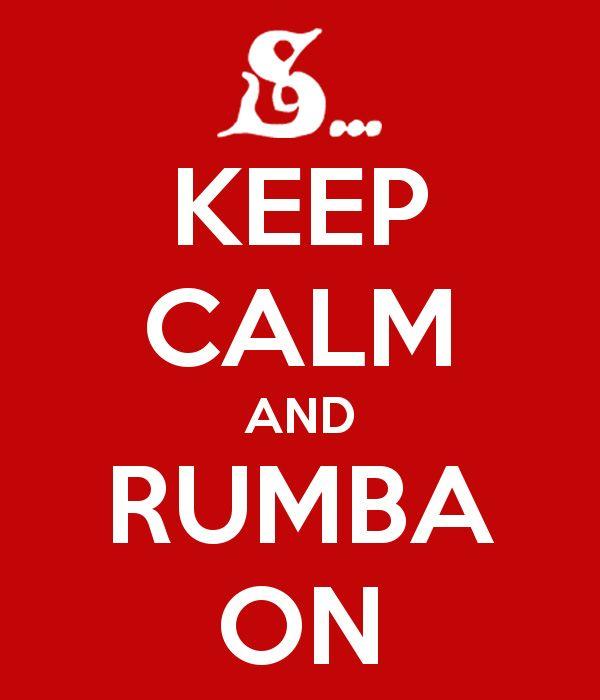 keep calm and rumba...