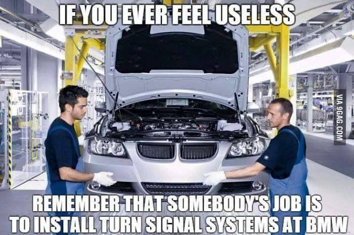 If you ever feel useless - car meme - http://jokideo.com/if-you-ever-feel-useless-car-meme/