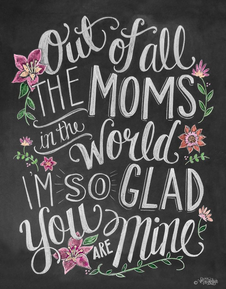 Out of all the Moms in the World I'm so glad You are Mine | Lily & Val: Mom Chalkboards, Mothers Day Gifts, Gifts Cards, Chalkboards Art, You Are Mine, Note Cards, Mothers Day Cards, Chalkboards Hands Letters, Chalk Art