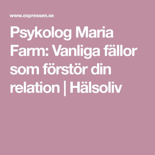 Psykolog Maria Farm: Vanliga fällor som förstör din relation | Hälsoliv