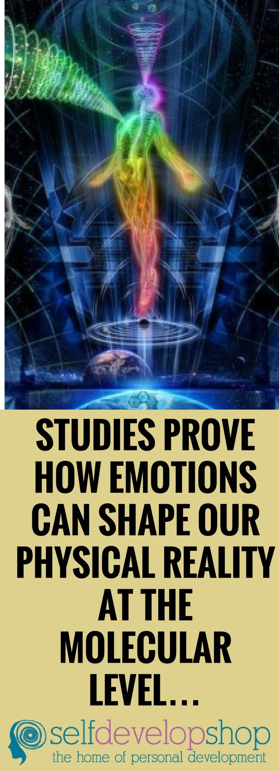 Studies Prove How #emotions  Can Shape Our #physical  #reality  At The #molecular  Level