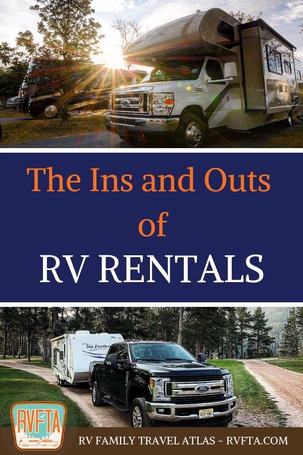 The Ins And Outs Of Rv Rentals Tips For Renting An Rv Rv Rental Rent Rv Rv Vacation