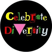 Celebrate Diversity - Pink Triangle--Gay Pride Rainbow Store BUTTON